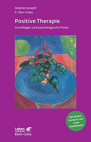 9783608891027: Positive Therapie: Grundlagen und psychologische Praxis