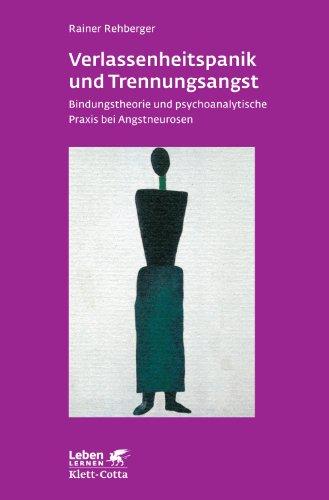 9783608891102: Verlassenheitspanik und Trennungsangst: Bindungstheorie und psychoanalytische Praxis bei Angstneurosen