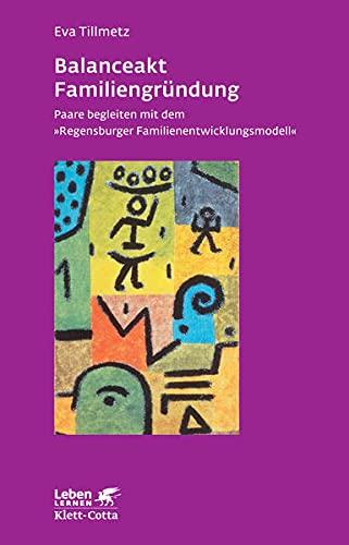9783608891430: Balanceakt Familiengründung: Paare begleiten mit dem »Regensburger Familienentwicklungsmodell«