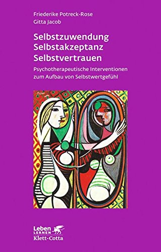Selbstzuwendung, Selbstakzeptanz, Selbstvertrauen: Friederike Potreck-Rose