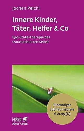 9783608891669: Innere Kinder, Täter, Helfer & Co: Ego-State-Therapie des traumatisierten Selbst - Leben Lernen Jubiläumsedition