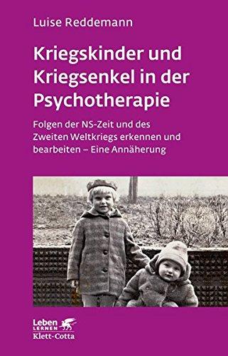 9783608891713: Kriegskinder und Kriegsenkel in der Psychotherapie: Folgen der NS-Zeit und des Zweiten Weltkriegs erkennen und bearbeiten - Eine Ann�herung