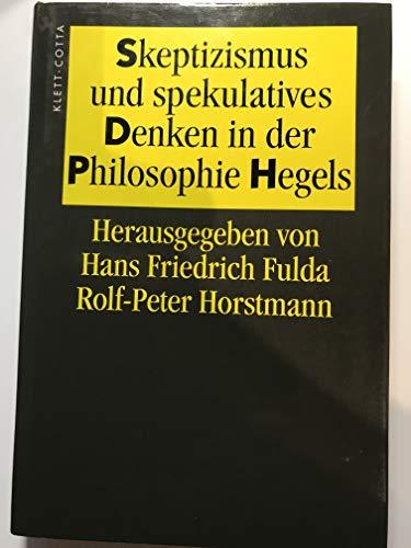 9783608910087: Skeptizismus und spekulatives Denken in der Philosophie Hegels (Veröffentlichungen der Internationalen Hegel-Vereinigung) (German Edition)
