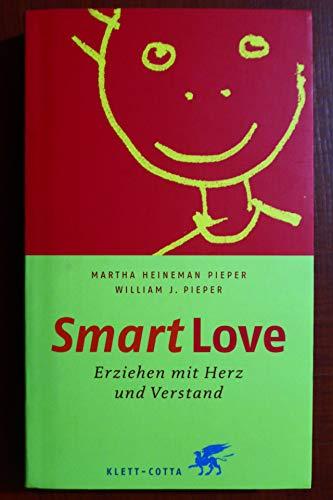 9783608910117: Smart Love: Erziehen mit Herz und Verstand