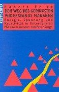Den Weg des geringsten Widerstandes managen. Energie, Spannung und Kreativität in Unternehmen. (3608910166) by Robert Fritz