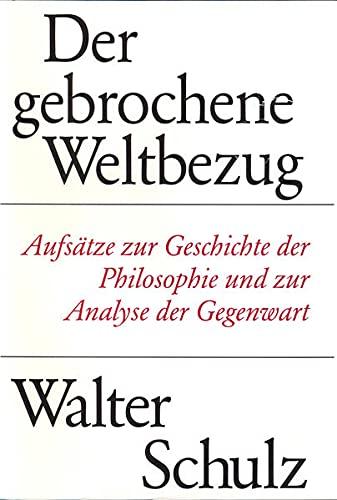 Der gebrochene Weltbezug: Walter Schulz