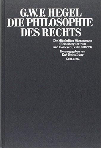Die Philosophie des Rechts: Georg Wilhelm Friedrich Hegel