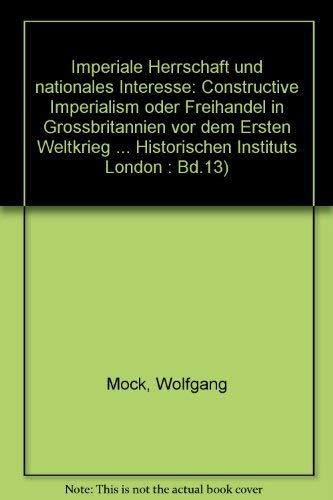 """Imperiale Herrschaft und nationales Interesse: """"constructive imperialism"""" oder Freihandel..."""