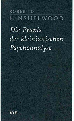 Die Praxis der kleinianischen Psychoanalyse. Aus dem Engl. übers. von Elisabeth Vorspohl.: ...