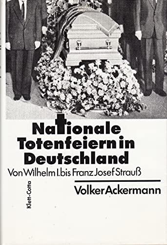 9783608913354: Nationale Totenfeiern in Deutschland: Von Wilhelm 1. bis Franz Josef Strauss : eine Studie zur politischen Semiotik (Sprache und Geschichte)