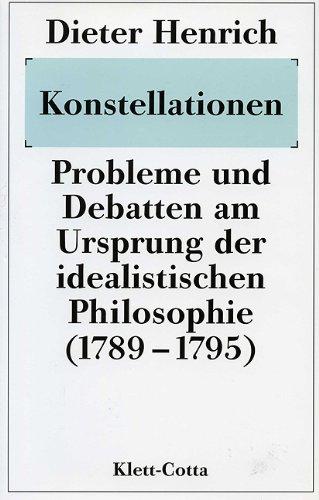 9783608913606: Konstellationen: Probleme und Debatten am Ursprung der idealistischen Philosophie (1789-1795) (German Edition)