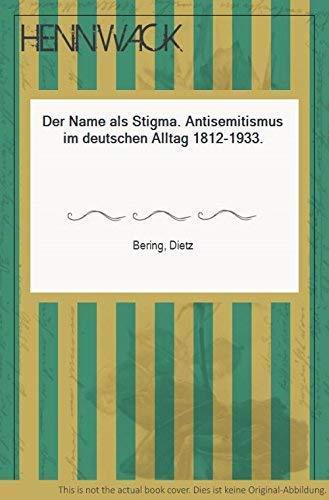 9783608914504: Der Name als Stigma: Antisemitismus im deutschen Alltag 1812-1933 (German Edition)