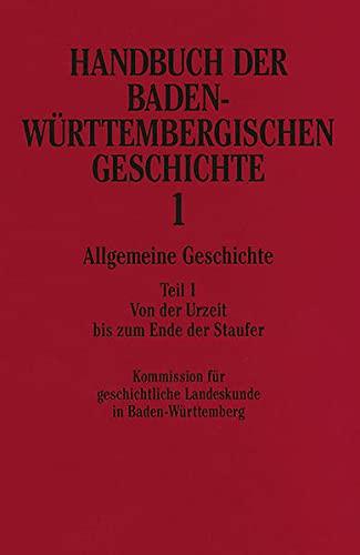 9783608914658: Handbuch der baden-w�rttembergischen Geschichte 1. Allgemeine Geschicte 1: Von der Urzeit bis zum Ende der Staufer