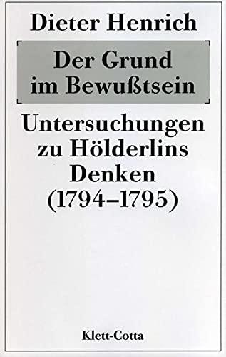 Der Grund im Bewußtsein: Dieter Henrich