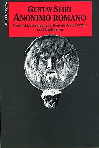 9783608916140: Anonimo romano: Geschichtsschreibung in Rom an der Schwelle zur Renaissance (Sprache und Geschichte)