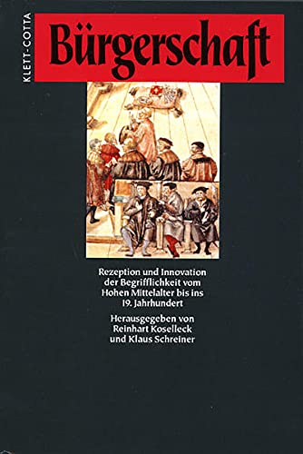9783608916577: Burgerschaft: Rezeption und Innovation der Begrifflichkeit vom Hohen Mittelalter bis ins 19. Jahrhundert (Sprache und Geschichte) (German Edition)
