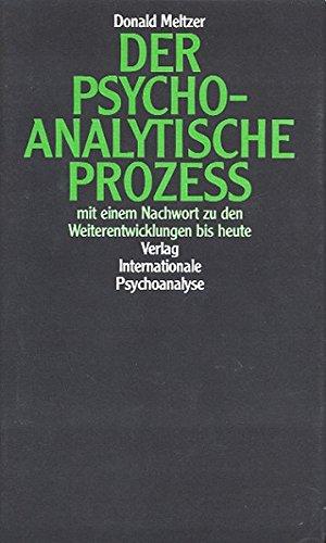 Der psychoanalytische Prozess. Mit einem Nachwort zu den Weiterentwicklungen bis heute. (9783608916744) by Donald Meltzer