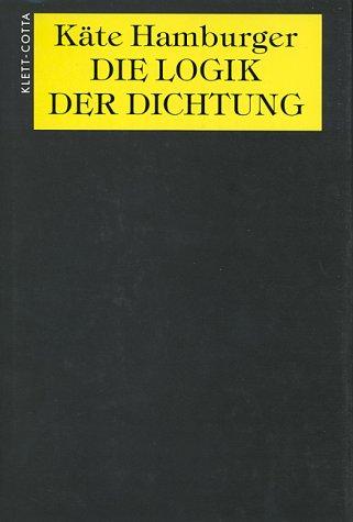 Die Logik der Dichtung.: Hamburger, K�te