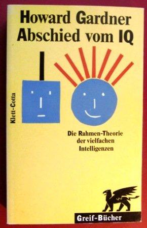 9783608916980: Abschied Vom Iq: Die Rahmentheorie Der Vielfachen Intelligenzen