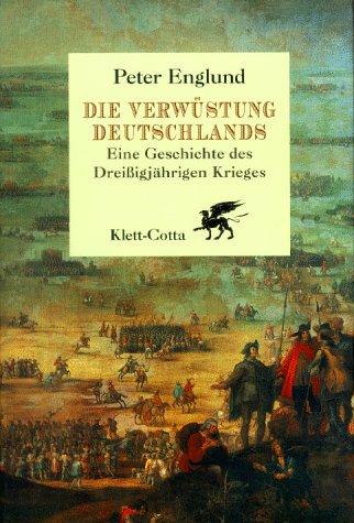 Die Verwüstung Deutschlands. Eine Geschichte des Dreißigjährigen Krieges. (9783608917345) by Peter Englund