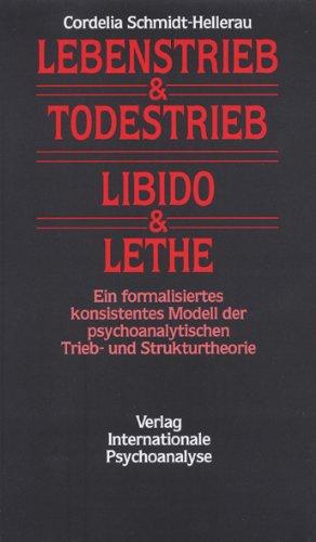 9783608917383: Lebenstrieb und Todestrieb, Libido und Lethe