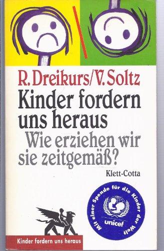 Kinder fordern uns heraus. Wie erziehen wir sie zeitgemäß?: Dreikurs, Rudolf und Vicki ...