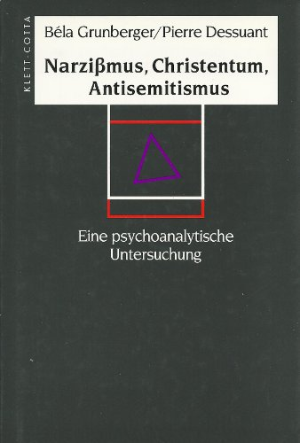 Narzissmus, Christentum, Antisemitismus: Eine psychoanalytische Untersuchung