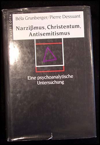 9783608918328: Narzißmus, Christentum, Antisemitismus. Eine psychoanalytische Untersuchung.