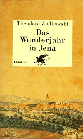 9783608919424: Das Wunderjahr in Jena: Geist und Gesellschaft 1794/95 (German Edition)