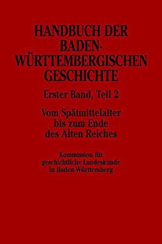 9783608919486: Handbuch der Baden-Württembergischen Geschichte: Vom Spätmittelalter bis zum Ende des Alten Reiches