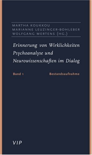 9783608919547: Erinnerung von Wirklichkeiten. Psychoanalyse und Neurowissenschaft im Dialog. Bd.1: Bestandsaufnahme