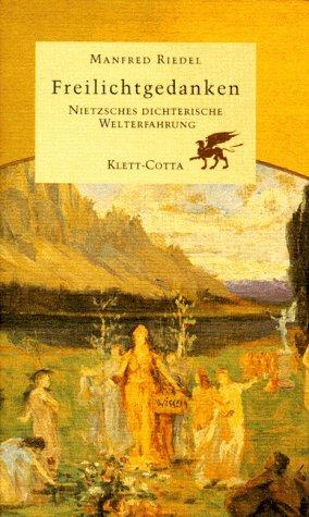 9783608919646: Freilichtgedanken: Nietzches dichterische Welterfahrung (German Edition)