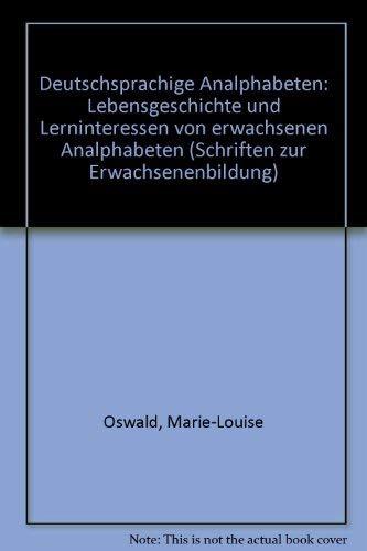 9783608930047: Deutschsprachige Analphabeten: Lebensgeschichte und Lerninteressen von erwachsenen Analphabeten (Schriften zur Erwachsenenbildung) (German Edition)