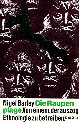 9783608931242: Die Raupenplage: Von einem, der auszog, Ethnologie zu betreiben