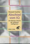 9783608931587: Abschied vom IQ. Die Rahmen- Theorie der vielfachen Intelligenzen.