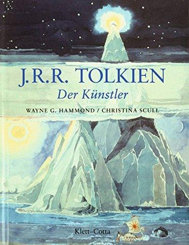 J. R. R. Tolkien. Der Künstler. (360893409X) by Hammond, Wayne G.; Scull, Christina