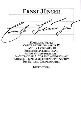 Essays IX. Fassungen III. (Zweite Abteilung. Essays). 1. Supplement-Band: Ernst Jünger