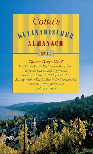 9783608936186: Cotta's Kulinarischer Almanach No. 13: Deutschland