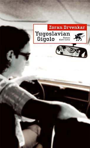 9783608937336: Yugoslavian Gigolo: Roman