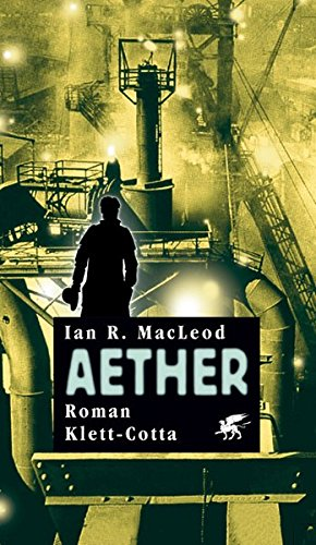 Aether (3608937722) by MacLeod, Ian R.