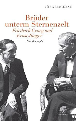 9783608938449: Brüder unterm Sternenzelt - Friedrich Georg und Ernst Jünger: Eine Biographie