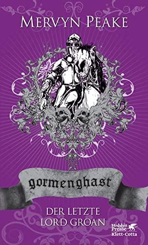 9783608939231: Gormenghast. Der letzte Lord Groan: Neuausgabe