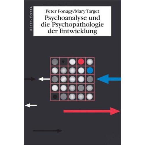 9783608941517: Psychoanalyse und die Psychopathologie der Entwicklung
