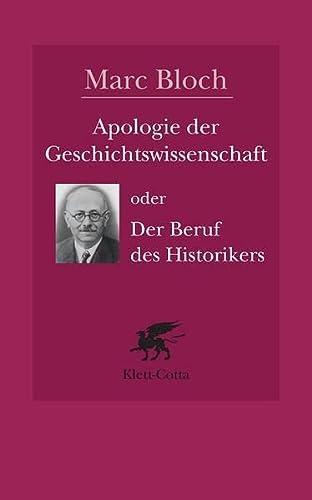 9783608941708: Apologie der Geschichtswissenschaft oder Der Beruf des Historikers