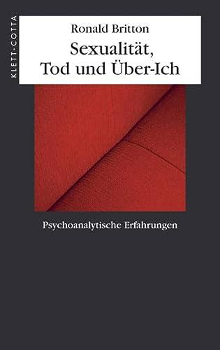 9783608941814: Die Sexualität, Tod und das Über-Ich: Psychoanalytische Erfahrungen
