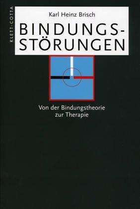 9783608941845: Bindungsstörungen: Von der Bindungstheorie zur Therapie