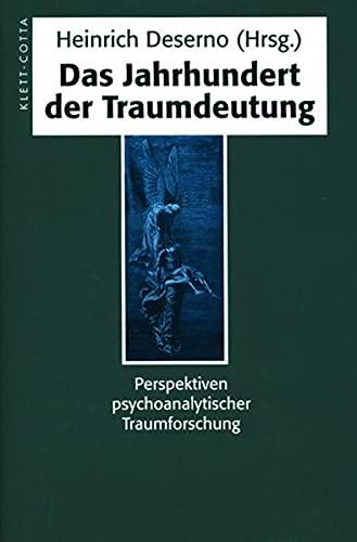 Das Jahrhundert der Traumdeutung: Heinrich Deserno