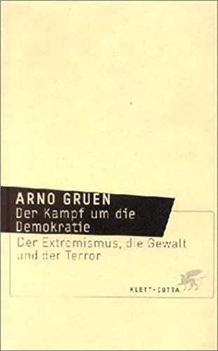 9783608942248: Der Kampf um die Demokratie: Der Extremismus, die Gewalt und der Terror