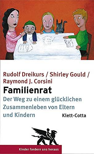 Familienrat: Der Weg zu einem glücklicheren Zusammenleben: Rudolf Dreikurs; Shirley