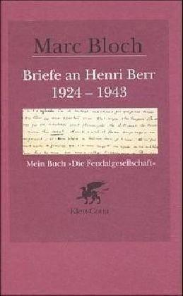 Briefe An Henri Berr 1924 1943 Mein Buch Die Feudalgesellschaft